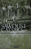 Sawdust Caesars & Family Ties In The Southern Interior Forests