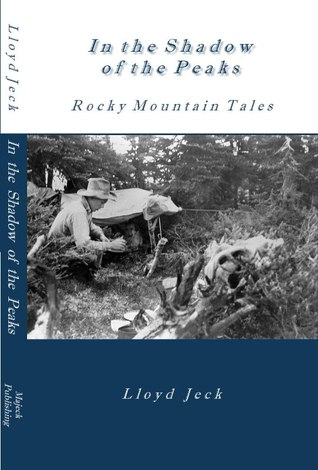 In the Shadow of the Peaks -Rocky Mountain Tales