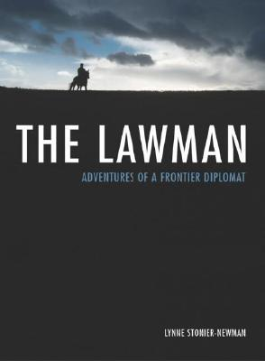The Lawman-Adventures Of A Frontier Diplomat