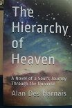 The Hierarchy of Heaven-A Novel of a Soul's Journey Through The Universe